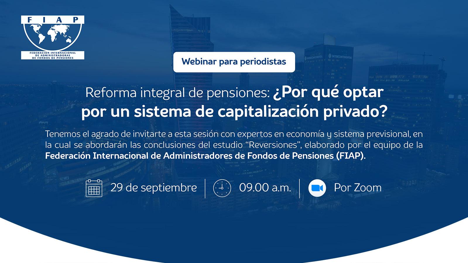 """Webinar FIAP: """"Reforma integral de pensiones: ¿Por qué optar por un sistema de capitalización privado?"""""""